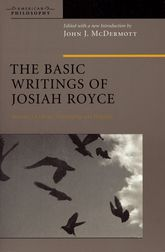 The Basic Writings of Josiah Royce, Volume ICulture, Philosophy, and Religion$