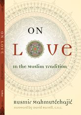 On LoveIn the Muslim Tradition$