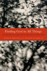 Finding God in All ThingsCelebrating Bernard Lonergan, John Courtney Murray, and Karl Rahner