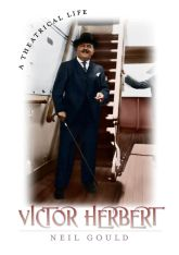 Victor HerbertA Theatrical Life$