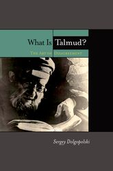 What Is Talmud? – The Art of Disagreement | Fordham Scholarship Online