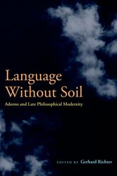 Language Without SoilAdorno and Late Philosophical Modernity