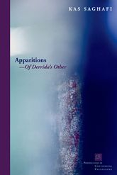 Apparitions—Of Derrida's Other - Fordham Scholarship Online