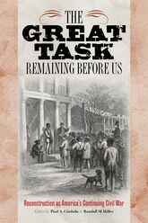 The Great Task Remaining Before UsReconstruction as America's Continuing Civil War