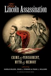 The Lincoln AssassinationCrime and Punishment, Myth and Memory A Lincoln Forum Book