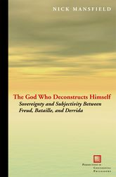 The God Who Deconstructs HimselfSovereignty and Subjectivity Between Freud, Bataille, and Derrida