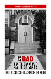 As Bad as They Say?: Three Decades of Teaching in the Bronx