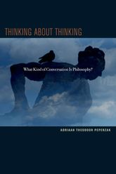Thinking about Thinking – What Kind of Conversation is Philosophy? | Fordham Scholarship Online