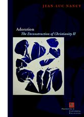 AdorationThe Deconstruction of Christianity II$