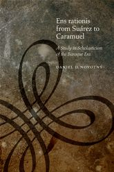 Ens rationis from Suárez to CaramuelA Study in Scholasticism of the Baroque Era$