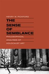 The Sense of SemblancePhilosophical Analyses of Holocaust Art$