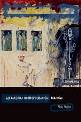 Alexandrian Cosmopolitanism: An Archive