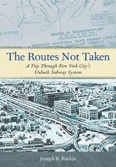The Routes Not Taken: A Trip Through New York City's Unbuilt Subway System