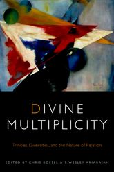 Divine MultiplicityTrinities, Diversities, and the Nature of Relation