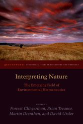 Interpreting NatureThe Emerging Field of Environmental Hermeneutics$