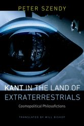 Kant in the Land of ExtraterrestrialsCosmopolitical Philosofictions