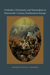 Orthodox Christianity and Nationalism in Nineteenth-Century Southeastern Europe$