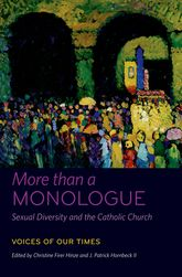 More than a Monologue: Sexual Diversity and the Catholic ChurchVoices of Our Times$