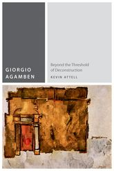 Giorgio Agamben: Beyond the Threshold of Deconstruction