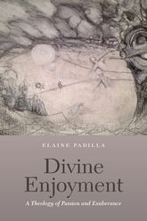 Divine EnjoymentA Theology of Passion and Exuberance$