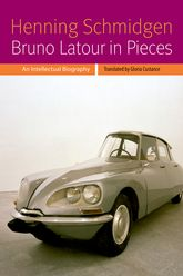 Bruno Latour in Pieces: An Intellectual Biography