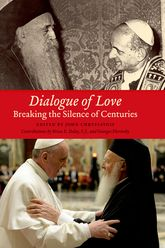 Dialogue of Love - Breaking the Silence of Centuries | Fordham Scholarship Online