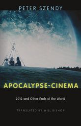 Apocalypse-Cinema2012 and Other Ends of the World$