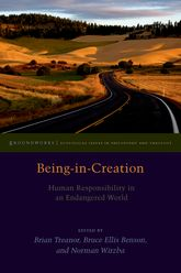 Being-in-Creation – Human Responsibility in an Endangered World | Fordham Scholarship Online