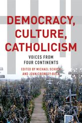 Democracy, Culture, CatholicismVoices from Four Continents