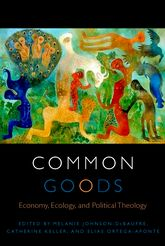 Common GoodsEconomy, Ecology, and Political Theology