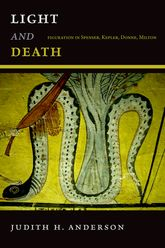 Light and DeathFiguration in Spenser, Kepler, Donne, Milton