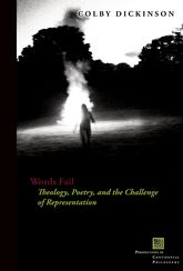 Words FailTheology, Poetry, and the Challenge of Representation