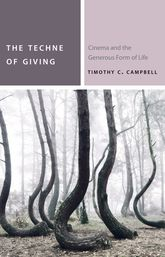 The Techne of Giving – Cinema and the Generous Form of Life - Fordham Scholarship Online