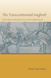 The Transcontinental MaghrebFrancophone Literature across the Mediterranean