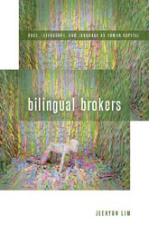Bilingual Brokers – Race, Literature, and Language as Human Capital - Fordham Scholarship Online