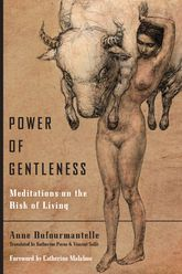 Power of GentlenessMeditations on the Risk of Living