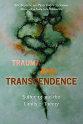 Trauma and TranscendenceSuffering and the Limits of Theory
