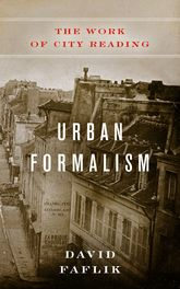 Urban Formalism: The Work of City Reading